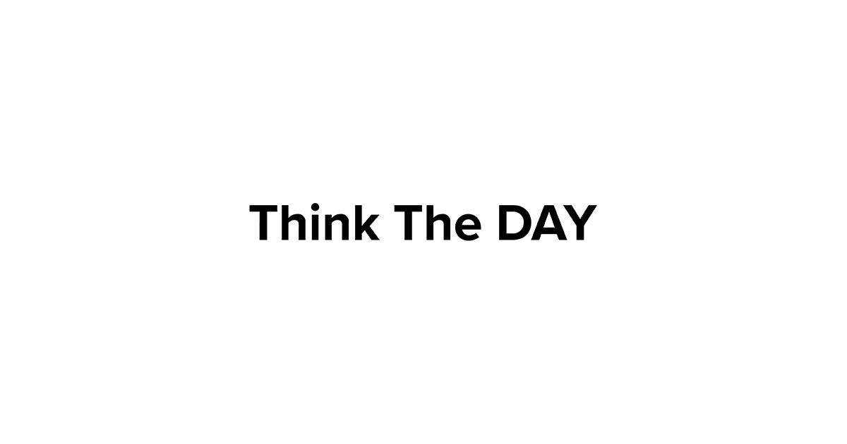 Think The DAY